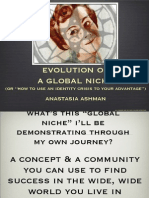 Evolution of a global niche, or how to use an identity crisis to your advantage