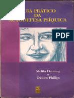 DENNING, Melita, PHILLIPS, Osborn - Guia Prático da Autodefesa Psíquica