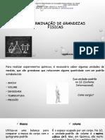 AULA 03 DETERMINAÇÃO DE GRANDEZAS FISICAS