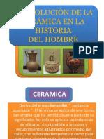 EVOLUCIÓN DE LA CERÁMICA EN LA HISTORIA DEL HOMBRE