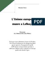 2016 LUnione Europea Europa Muore a Lefkosa Maurizio Turco TESTO
