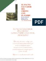 El Pacto Salvador Del Cristo Con El Padre 21-04-2011