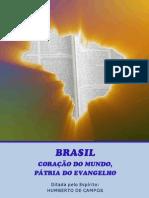 Brasil Coração do Mundo, Pátria do Evangelho (psicografia Chico Xavier - espírito Humberto de Campos)[1]