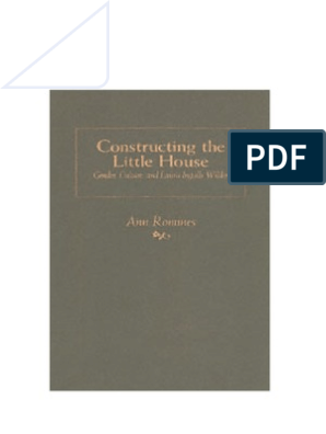 Constructing The Little House -Gender, Culture And Laura Ingalls