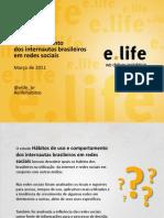 Hábitos de uso e comportamento dos internautas brasileiros em redes sociais - Março de 2011