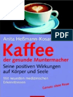 Kaffee - Der Gesunde Muntermacher - Seine Positiven Wirkungen Auf Koerper Und Seele