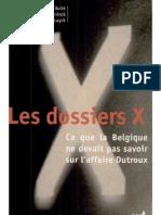 BULTÉ, DE CONINCK, VAN HESSWYCK - Les dossiers X. Affaire Dutroux (1999) (pág. 8-110)