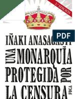 ANASAGASTI, IÑAKI - Una monarquía protegida por la censura (2009) (pág. 7-164)