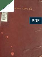 Lindsay. Isidori Hispalensis episcopi Etymologiarum sive Originvm libri XX. 1911. Vol. 2.