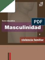 Masculinidad y Violencia Familiar, Guía Educativa