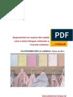 Argumentari en suport del català com a única llengua vehicular a l'escola catalana. PLATAFORMA PER LA LLENGUA. Febrer de 2011
