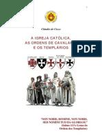 A Igreja Católica, as Ordens de Cavalaria e Os Templários