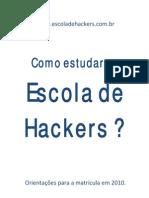Escola de Hackers Matriculas 2010