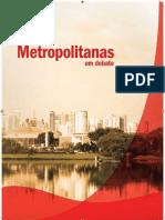Regiões Metropolitanas em debate.