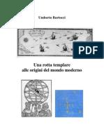 Una Rotta Templare Alle Origini Del Mondo Moderno - Di Umberto Bartocci