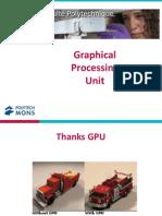 GPU - Graphical Processing Unit