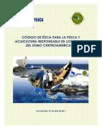 CODIGO DE ETICA PARA LA PESCA Y ACUICULTURA RESPONSABLE EN LOS ESTADOS DEL ISTMO CENTROAMERICANO
