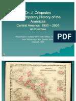 Central America 1900-2001 - Dr. Juan R. Céspedes' Contemporary History Class