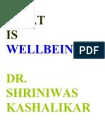 WHAT IS WELLBEING Dr. Shriniwas Kashalikar
