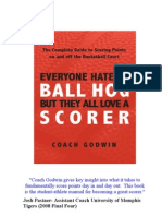 Everyone Hates a Ball Hog but They All Love a Scorer the Complete Guide to Scoring Points on and Off the Basketball Court