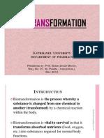 Bio Transformation Presentation by Bibek