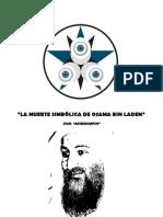 """""""LA MUERTE SIMBÓLICA DE OSAMA BIN LADEN"""""""