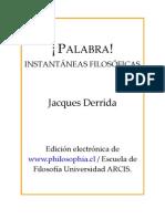 Derrida, Jacques - Palabra, Instantaneas Filosoficas