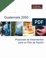 Propuesta de lineamientos para un Plan de Nación, Guatemala 2050 (CEIDAL).