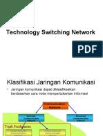 Technology Switching Network