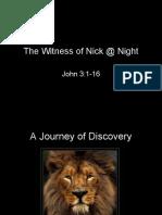 The Witness of Nick @ Night