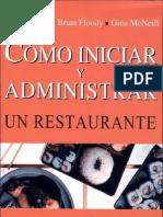 Cómo iniciar y administrar un restaurante Escrito por Brian Cooper-Brian Floody-Gina McNeill