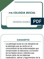 1.1 PATOLOGIA BUCAL GENERALIDADES