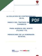 LA SOLUCION DE CONTROVERSIAS EN EL MARCO DEL TLC Y EL MENOSCABO DE LA SOBERANÍA ESTATAL