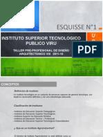 FAUA - UPAO Taller PreProfesional de Diseño Arquitectónico VIII 2011-10  Esquisse 1.-  Instituto Superior Tecnologico de Viru