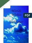 39215851 Worlds Within Meditation