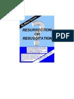 Resurrection or Resuscitation?!!