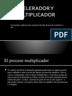 Acelerador y Multiplicador