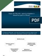 COPA DO MUNDO - OPORTUNIDADES E DESAFIOS PARA O BRASIL - APRESENTAÇÃO