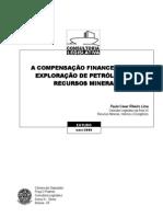 A COMPENSAÇÃO FINANCEIRA PELA EXPLORAÇÃO DE PETROLEO E DE RECURSOS MINERAIS