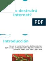 Nos destruirá Internet