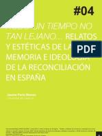Hubo Un Tiempo No Tan Lejano... Retóricas y estéticas de la memoria e ideología de la reconciliación en España. Jaume Peris Blanes