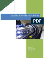 Un acelerador de partículas es un instrumento que usa campos electromágneticos para acelerar partículas cargadas eléctricamente hasta alcanzar velocidades