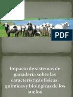 Impacto de sistemas de ganadería sobre las características