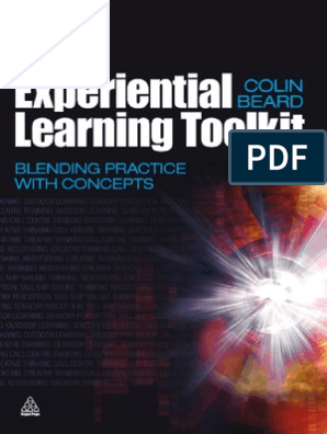 The Experiential Learning Toolkit Blending Practice With
