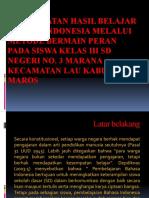 Presentasi Proposal Hariani (Peningkatan Hasil Belajar Bhs. Indonesia melalui Metode Bermain Peran)