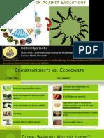 Is Conservation Against Evolution