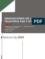 Innovaciones en la  telefonía fija y móvil  2010