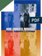 RENÉ ZAVALETA MERCADO Ensayos, testimonios y re-visiones (Maya Aguiluz Ibargüen & Norma de los Ríos Méndez)