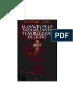 EL FRAUDE DE LA SÁBANA SANTA Y LAS RELIQUIAS DE CRISTO, Juan Eslava Galan, 1°Ed,  1997