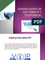 GENERALIDADES DE VOZ SOBRE ip Y TELEFONÍA IP
